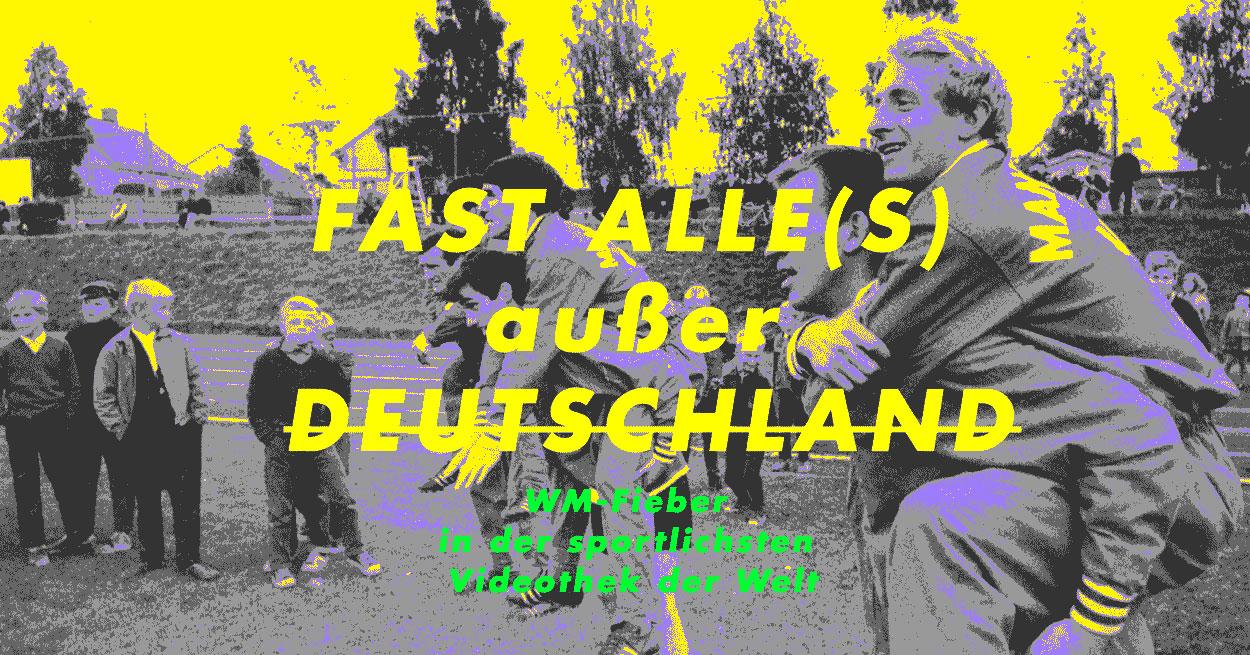 Fast alle(s) außer Deutschland - Die Fußball-WM LIVE