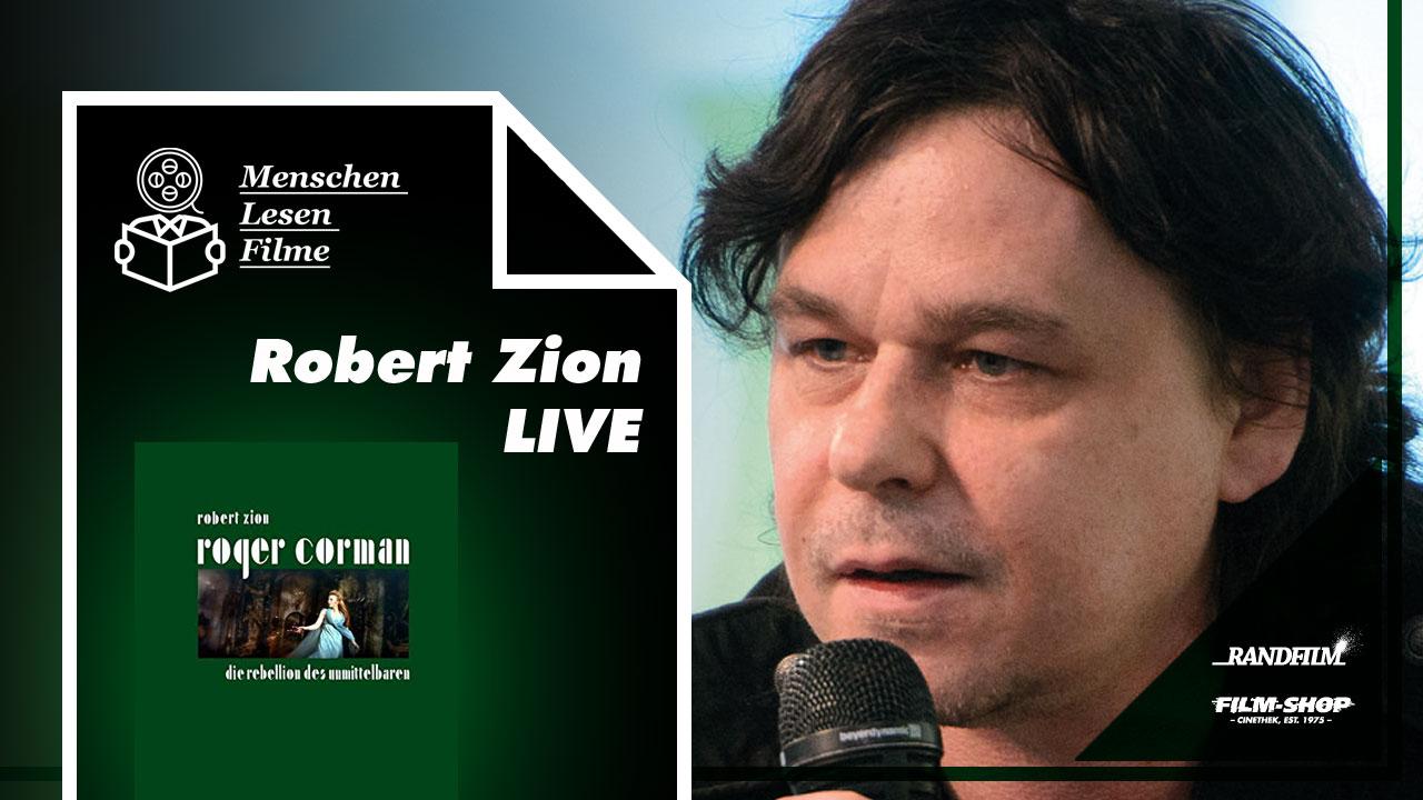 Robert Zion - LIVE: Roger Corman: Die Rebellion des Unmittelbaren
